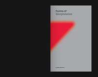 Forms of Interpretation / Thesis Book