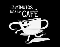 3 Minutos para um Café
