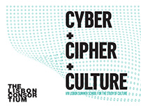 cyber+cipher+culture VIII Lisbon Summer School