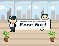 Poor Guy! - Game Character and Scene Design