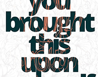 You brought this upon yourself - Poster/Tshirt