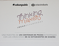 Thinking Makers, Ideas Estampadas