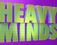 """Heavy Minds"""