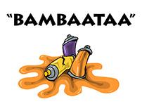 """""""BAMBAATAA"""""""