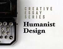 Creative Essay Series | Humanist Design