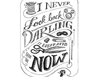 Edna Motto: I Never Look Back Darling