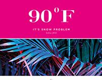 90 F - IT'S SNOW PROBLEM