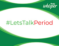 Whisper #LetsTalkPeriod Campaign