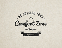 Be Outside Your Comfort Zone and Find Your Purpose
