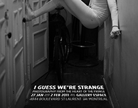 I Guess We're Strange Photography Exhibition poster