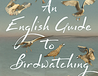 An English Guide to Birdwatching (A Novel)