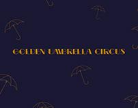 Golden umbrella circus