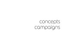 CONCEPTS - CAMPAIGNS