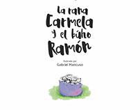 La rana Carmela y el búho Ramón.