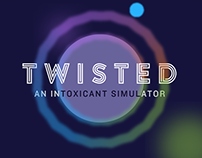 Twisted | An Intoxicant Simulator | App & Game