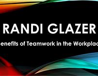 Randi Glazer - Benefits of Teamwork in the Workplace