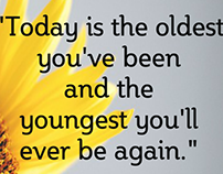 Quote - Today is the oldest you've been