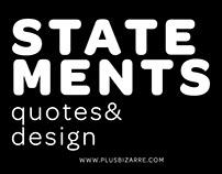 STATEMENTS - quotes & design