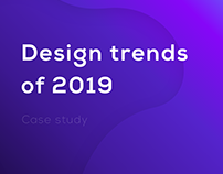 DESIGN • TRENDS • 2019 • WEB • UI/UX • 3D • ANIMATION