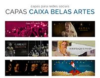 Caixa Belas Artes - Capas para Redes Sociais