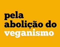 Pela Abolição do Veganismo - Informative Design