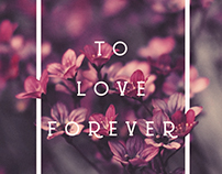 To Love Forever