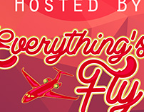 Everything's Fly Flyer
