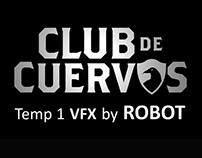 VFX / Netflix Club de Cuervos Temp 1 by Robot
