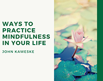 Ways To Practice Mindfulness In Your Life