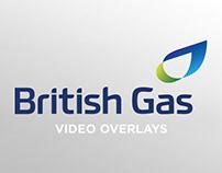 British Gas Video Overlay Case Studies