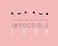 IMPOSSIBLE LOVE #SanValentino
