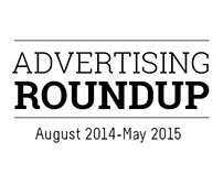 Advertising Roundup: August 2014-May 2015