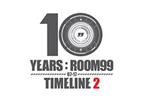 10 years : Room99 // Timeline 2