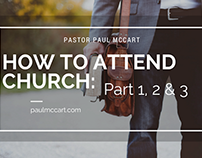 How to Attend Church by Pastor Paul McCart