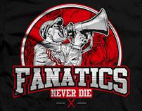 FANATICS NEVER DIE