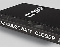 """Closer"" by Tomasz Gudzowaty / book layout"