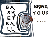 B a s k e t ball/bring your game