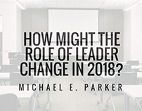 How Might the Role of Leader Change In 2018?