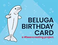 Beluga Whale Birthday Card - Design