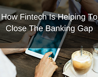How FinTech Is Helping To Close The Banking Gap