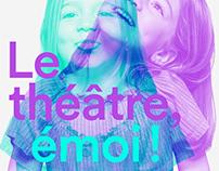 Le Théâtre, émoi!