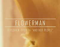 "FLOWERMAN ( project ""Another People"")"