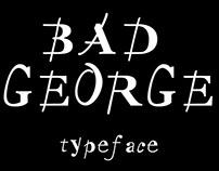 Bad George typeface