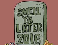 Smell Ya Later 2016