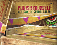 PUNISH YOURSELF - HOLIDAY IN GUADALAJARA (2013)