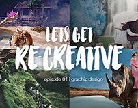 Let's Get Re-Creative! Series (Adobe Premiere Pro)