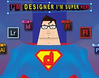 I'm Designer I'm Super Hero