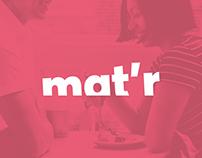 Mat'r • Concept Design