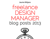 freelance DESIGN MANAGER blog posts 2013