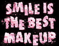 SMILE IS THE BEST MAKEUP